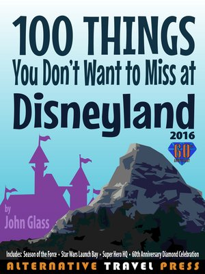 cover image of 100 Things You Don't Want to Miss at Disneyland 2016